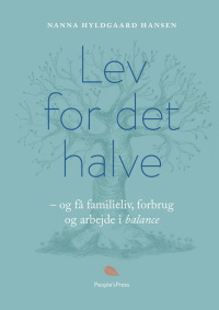 Lev for det halve af Nanna Hyldgaard Hansen, 2019