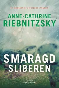 Smaragdsliberen af Anne-Cathrine Riebnitzsky, 2018