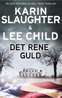 Det rene guld af Karin Slaughter og Lee Child, 2019