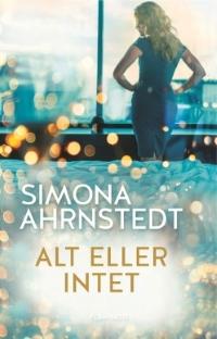 Alt eller intet af Simona Ahrnstedt, 2018