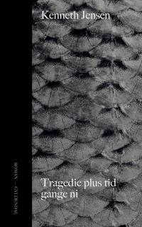 Tragedie plus tid gange ni af Kenneth Jensen, 2017