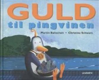 Martin Baltscheit: Guld til pingvinen