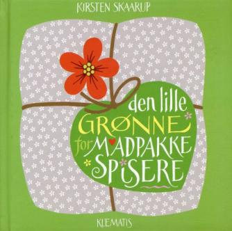 Kirsten Skaarup: Den lille grønne for madpakkespisere (2012)