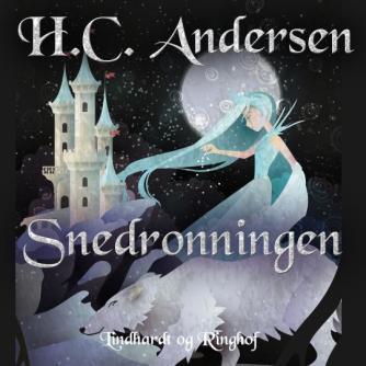 H. C. Andersen (f. 1805): Snedronningen (Ved Josefine Ottesen)