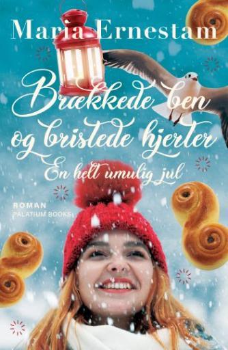 Maria Ernestam: Brækkede ben og bristede hjerter : en helt umulig jul