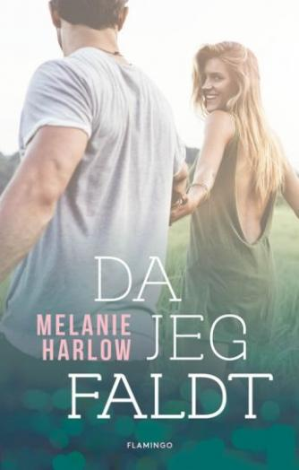 Melanie Harlow: Da jeg faldt : roman