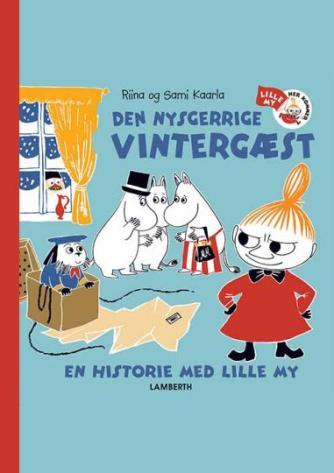 Riina Kaarla, Sami Kaarla: Den nysgerrige vintergæst : en historie med lille My