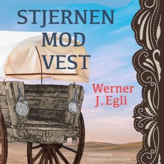 Werner J. Egli: Stjernen mod vest