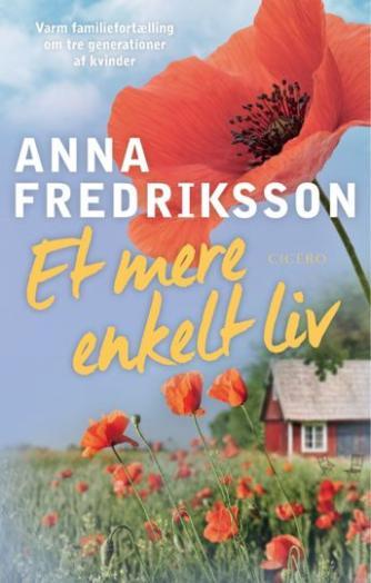 Anna Fredriksson (f. 1966): Et mere enkelt liv