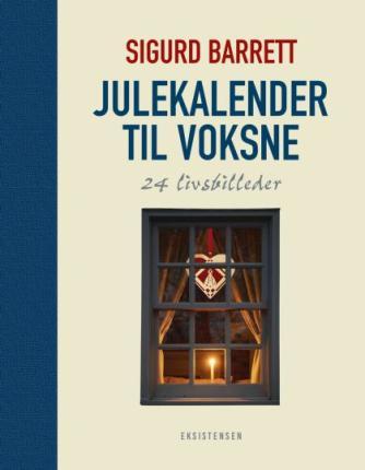 Sigurd Barrett: Julekalender til voksne : 24 livsbilleder