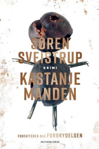 Søren Sveistrup: Kastanjemanden : krimi