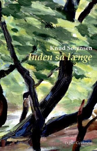 Knud Sørensen (f. 1928-03-10): Inden så længe : digte