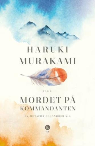 Haruki Murakami: Mordet på kommandanten. Bog 2, En metafor forandrer sig