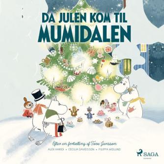 Alex Haridi, Cecilia Davidsson: Da julen kom til Mumidalen
