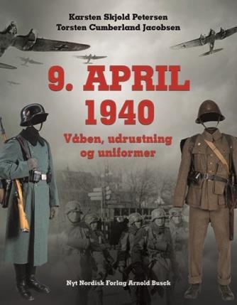 : 9. april 1940 : våben, udrustning og uniformer