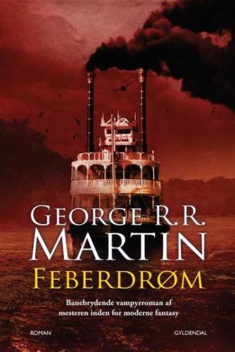George R. R. Martin: Feberdrøm : roman