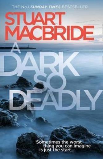 Stuart MacBride: A dark so deadly
