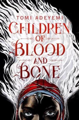 Tomi Adeyemi: Children of blood and bone