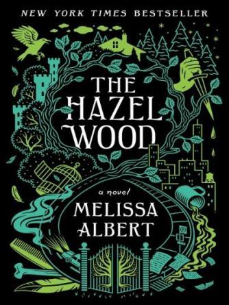 Melissa Albert: The Hazel Wood