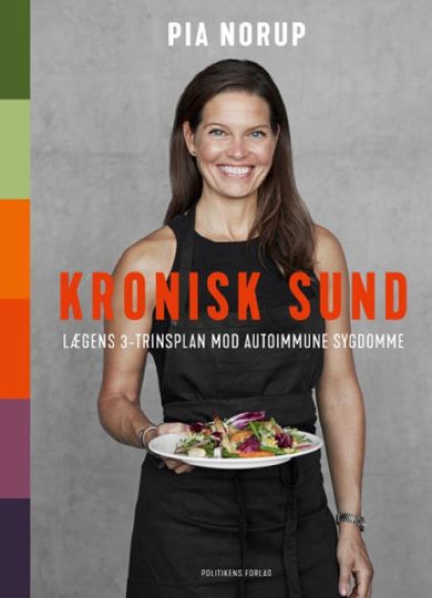 Pia Norup: Kronisk sund : lægens 3-trinsplan mod autoimmune sygdomme
